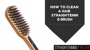 How to Clean a Hair Straightening Brush